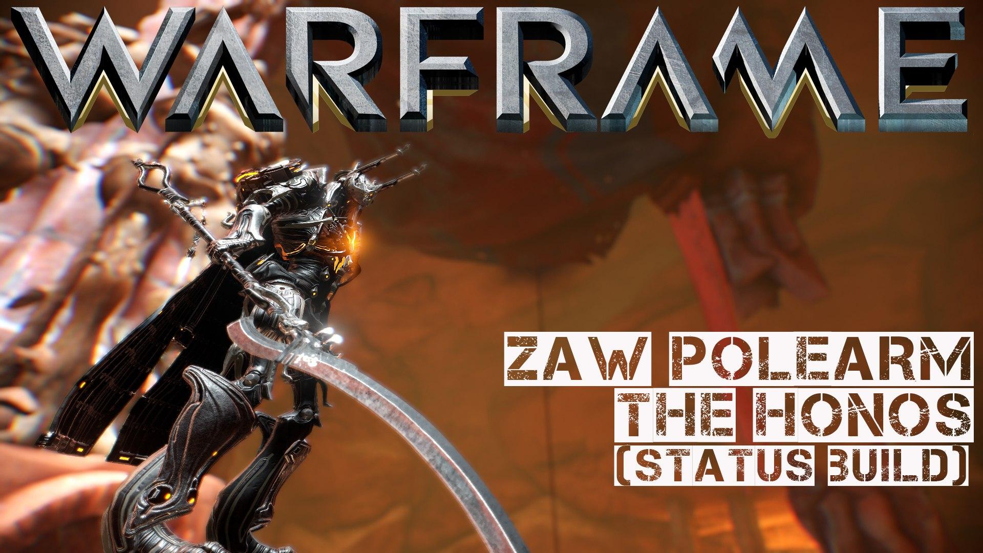 Warframe: Building a Zaw - The Honos Polearm (status build)