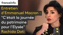 """""""C'était la journée du patrimoine pour l'Elysée"""", dit Rachida Dati sur l'entretien d'Emmanuel Macron"""