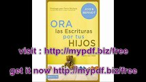 Ora las Escrituras por tus hijos Descubre cómo orar por el propósito de Dios para sus vidas (Spanish Edition)
