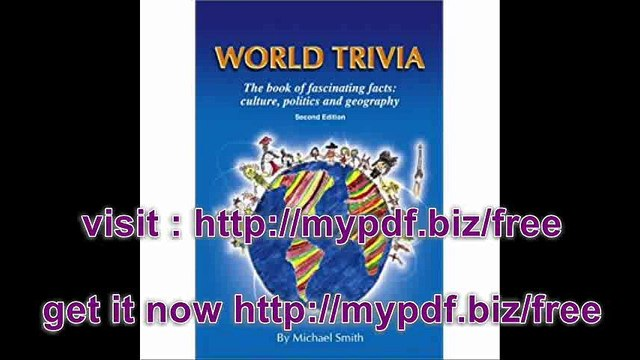 World Trivia The Book of Fascinating Facts Culture, Politics and Geography