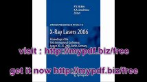 X-Ray Lasers 2006 Proceedings of the 10th International Conference,  August 20-25, 2006, Berlin, Germany (Springer...