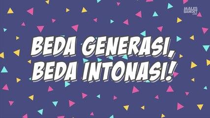 Beda Generasi, Beda Intonasi. Kamu Generasi yang Mana?