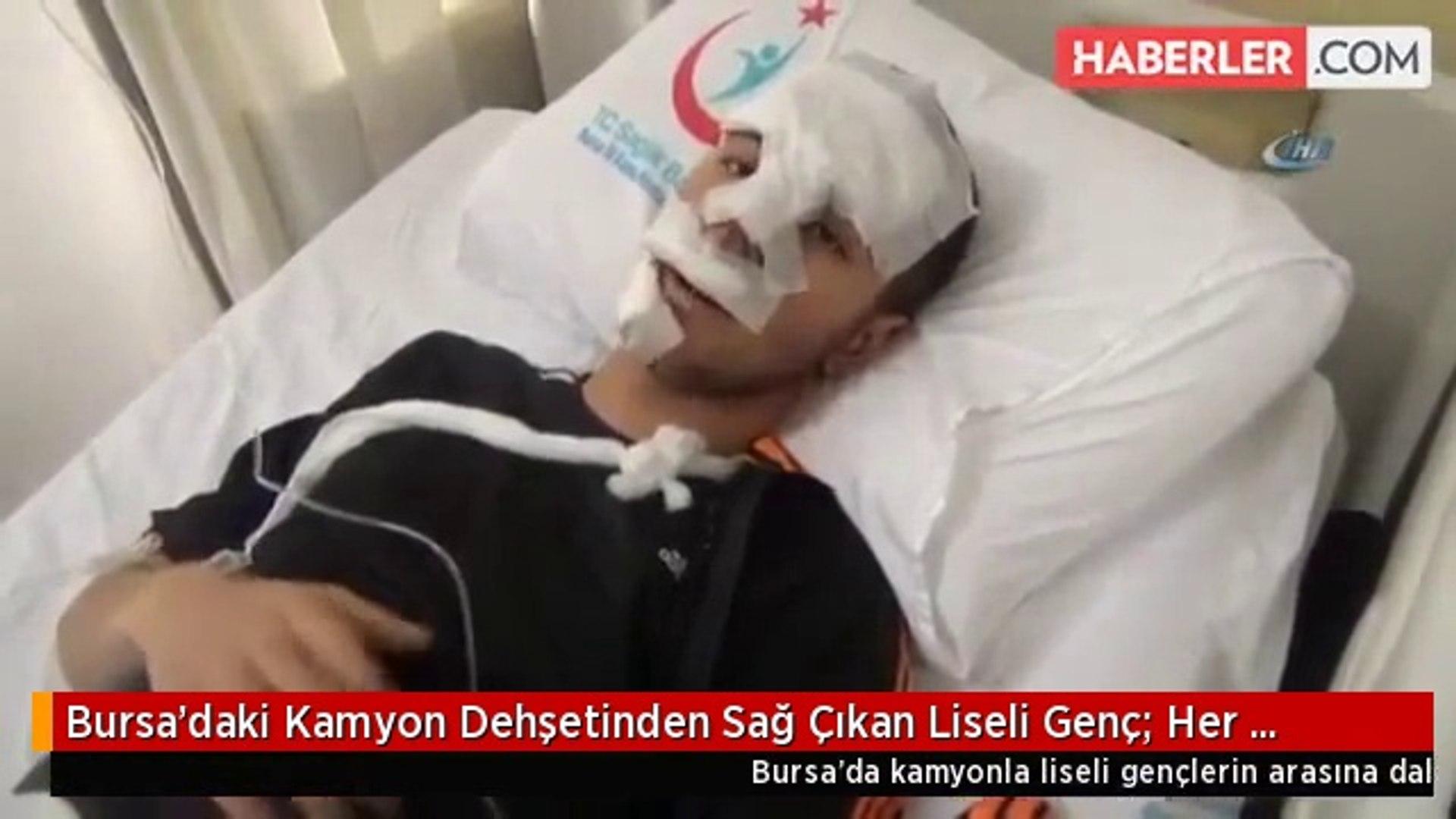 Bursa'daki Kamyon Dehşetinden Sağ Çıkan Liseli Genç: Her Yerim Kan İçindeydi