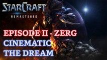 Starcraft: Remastered - Episode II - Zerg - Cinematic: The Dream [4K 60fps]