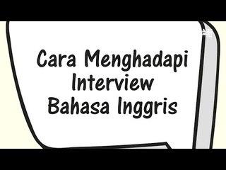 Cara Menghadapi Interview Bahasa Inggris