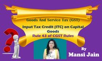 GST. ITC on Capital Goods. Input Tax Credit. Goods and Service Tax.