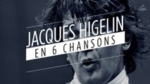 Jacques Higelin en 6 chansons
