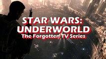Forgotten Films: Star Wars Underworld, The Forgotten TV Show