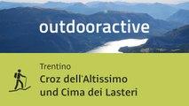 Bergtour im Trentino: Croz dell'Altissimo und Cima dei Lasteri
