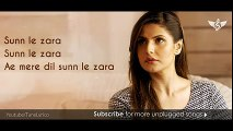 SUN LE ZARA Full Song - 1921 - Lyrical video - Arnab Dutta - Zareen Khan - YouTube