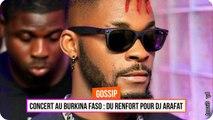 Concert Burkina Faso : Du renfort pour DJ Arafat