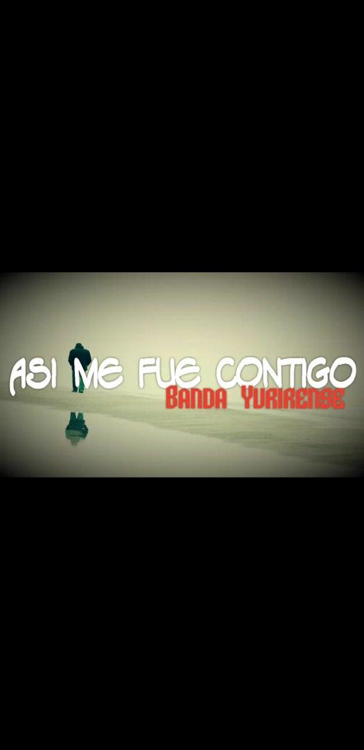 [LETRA] Asi Me Fue Contigo- Banda Yurirense [Banda lo mas nuevo estrenos