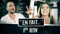 Les choses à ne PAS DIRE au 1er RDV  (Léa Camilleri - Vincent Scalera) - EN FAIT #1