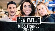 Mon EX est MISS FRANCE... (Léa Camilleri - Vincent Scalera - Rachel Legrain Trapani) EN FAIT #6
