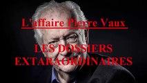 L'affaire Pierre Vaux EP:37 / Les Dossiers Extraordinaires de Pierre Bellemare