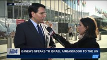 DAILY DOSE   i24NEWS speaks to Israel Ambassador to the UN   Friday, December 22nd  2017