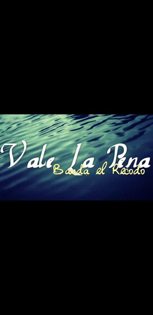[LETRA] Vale La Pena - Banda el Recodo [Banda lo mas nuevo estrenos