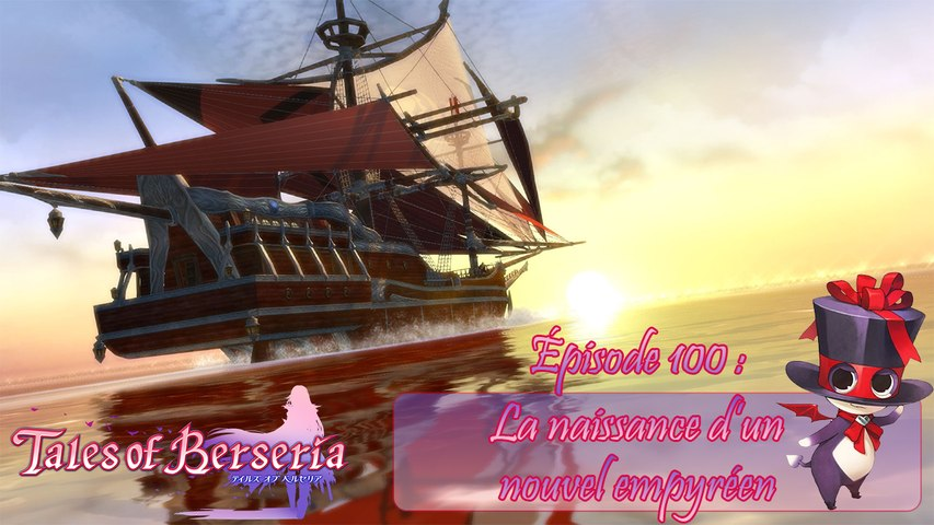 Tales of Berseria - Episode 100 : La naissance d'un nouvel empyréen - Let's Play FR