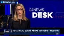 i24NEWS DESK | Netanyahu slams Abbas in cabinet meeting | Sunday, December 24th 2017
