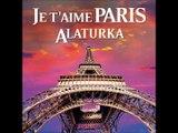JE T'AIME PARIS ALATURKA - TU TE RECONNAITRAS