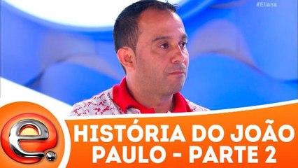 História do João Paulo - 24.12.17 - Parte 2