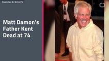 Matt Damon's Father Kent Dead at 74