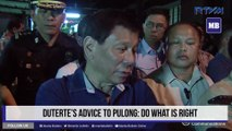 Duterte's advice to Pulong: Do what is right