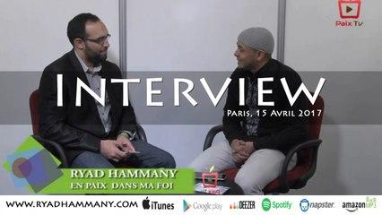 Ryad Hammany - Interview - Paris, Avril 2017