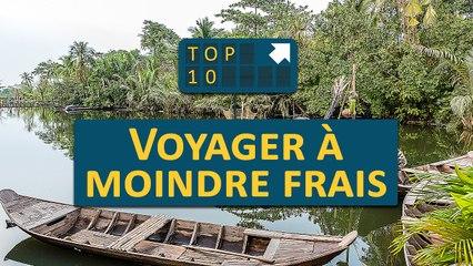 TOP 10 : Voyager à Moindre Frais
