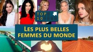 TOP 10 : Les plus BELLES FEMMES du monde