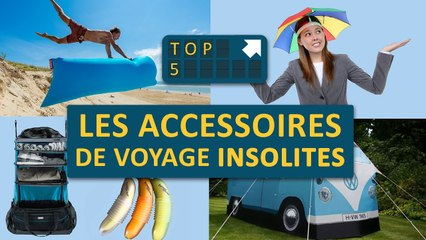 TOP 5  des accessoires de voyage INSOLITES