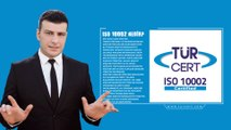 ISO 10002 Nedir - TÜRCERT
