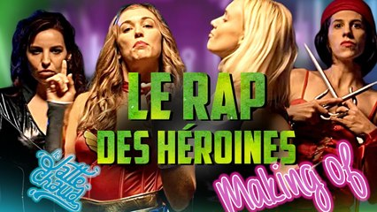 Le Rap des Héroïnes: Le Making Of - LE LATTE CHAUD