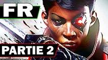 DISHONORED : La Mort de l'Outsider Let's Play # 2 Walkthrough Français SANS COMMENTAIRES