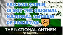 Truth About Pak National Anthem - Pak sar zameen is not the real national anthem of pakistan