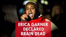 Erica Garner, daughter of the late Eric Garner, declared brain dead days after suffering heart attack