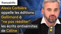 """Alexis Corbière appelle les éditions Gallimard à """"ne pas rééditer"""" les écrits antisémites de Céline"""
