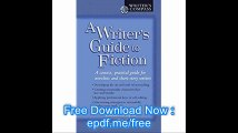 A Writer's Guide to Fiction A Concise, Practical Guide for Novelists and Short-Story Writers (Writer's Compass)