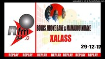 Replay Audio : XALASS - Pr : Dj Boubs, NDoye Bane & Mamadou Mouhamed Ndiaye - 29 Décembre 2017