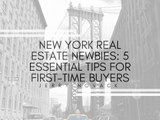 New York Real Estate Newbies: 5 Essential Tips For First-Time Buyers | Jerry Novack