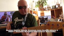 Fusion Coffee Break Grooves Jazz Fusion Album 2 PART 1 Ricardo Nardocci H720 m2 Basscover Bob Roha