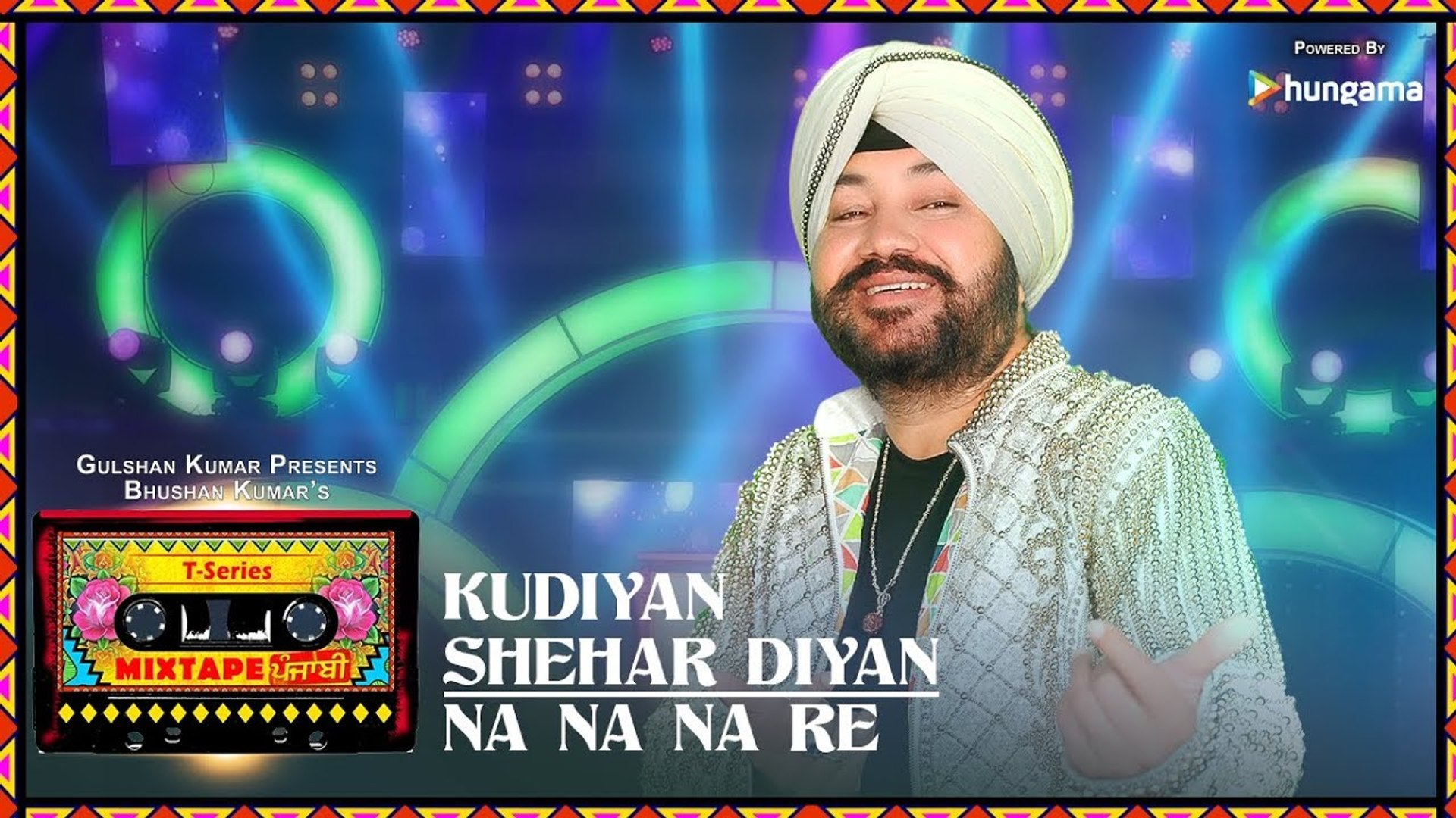 Kudiyaan Shehar DiyaanNa Na Na Re (Video) T-Series Mixtape Punjabi Daler Mehndi Bhushan Kumar