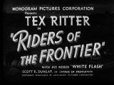 The Riders of the Frontier (1939) TEX RITTER part 1/2