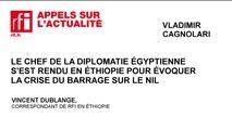 Le chef de la diplomatie égyptienne en Ethiopie pour évoquer la crise du barrage sur le Nil