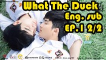 [Eng.sub] What The Duck The Series EP.1 2/2