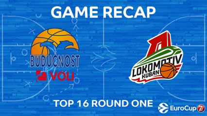 7Days EuroCup Highlights Top 16, Round 1: Buducnost 62-68 Lokomotiv