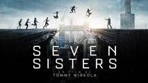 Seven Sisters : bande annonce Orange