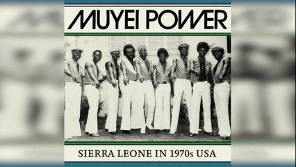 Muyei Power - Sierra Leone in 1970s USA (Full Album Stream)