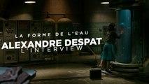 La Forme de l'Eau : Rencontre avec Alexandre Desplat