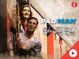Hu Ba Hu - Padman   Akshay Kumar & Sonam Kapoor   Amit Trivedi   Kausar Munir fun-online